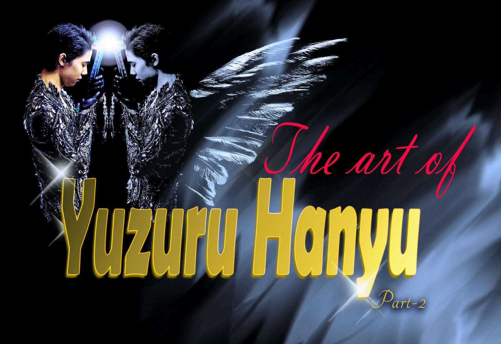 The art of Yuzuru Hanyu, часть 2